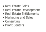• Real Estate Sales  • Real Estate Development • Real Estate Entitlements  • Marketing and Sales  • Consulting  • Profit Centers